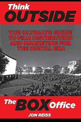 Think Outside the Box Office by Jon Reiss