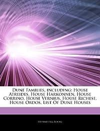 Dune Families, Including: House Atreides, House Harkonnen, House Corrino, House Vernius, House Richese, House Ordos, List of Dune Houses