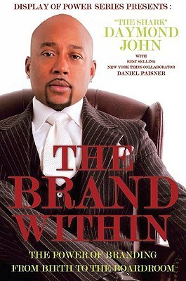 The Brand Within-The Power of Branding from Birth to the Boardroom
