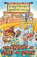 The Knight of Sticks and Straw (Knights' Tales)