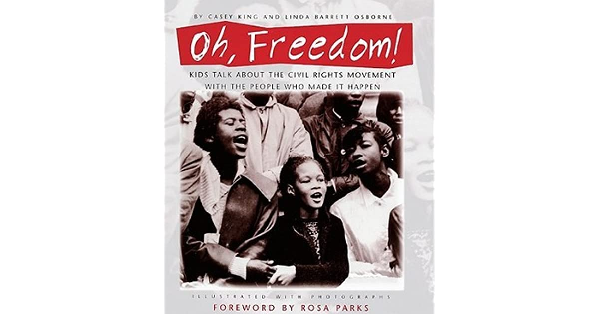 Kids Talk About the Civil Rights Movement with the People Who Made It Happen: Oh Foreword by Rosa Parks Freedom!