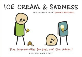 Ice Cream & Sadness: More Comics from Cyanide  Happiness