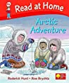 Arctic Adventure (Read At Home: Level 4a)