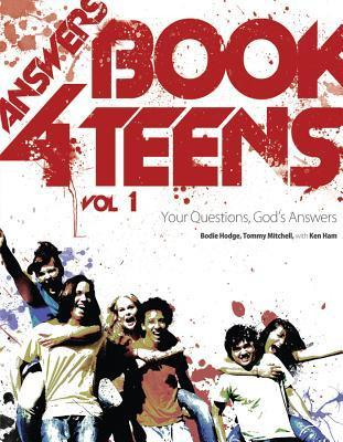 Bodie Hodge, Tommy Mitchell, Ken Ham - Answers Book for Teens