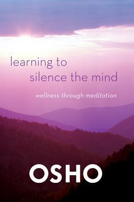 Learning To Silence The Mind Wellness Through Meditation By