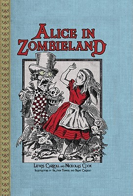 Alice in Zombieland by Nickolas Cook