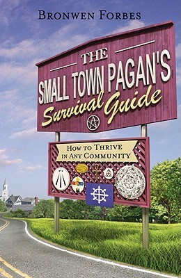 The Small-Town Pagan's Survival Guide- How to Thrive in Any Community