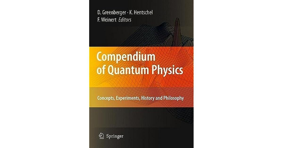 Compendium Of Quantum Physics Concepts Experiments History And