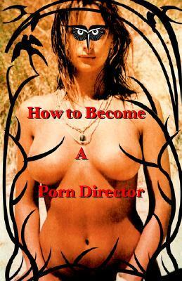 How-to-Become-a-Porn-Director-Making-Amateur-Adult-Films