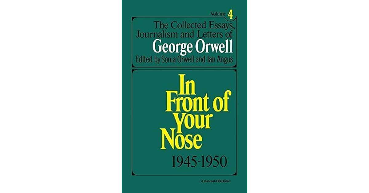 orwell the collected essays journalism and letters Collections george orwell the collected essays journalism and letters of george orwell essays considering that much george orwell the collected essays journalism and.