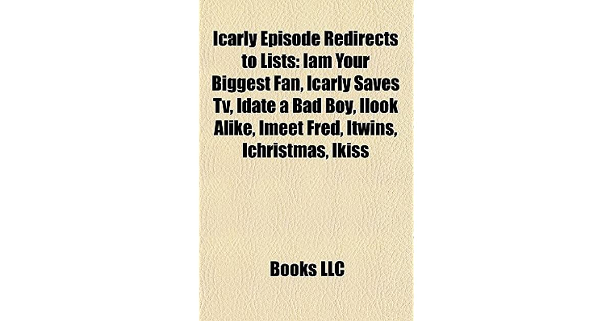 Icarly Episode Redirects to Lists: Iam Your Biggest Fan