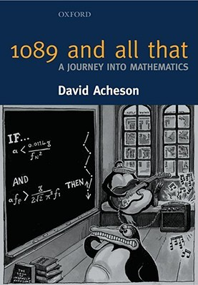 1089 And All That A Journey Into Mathematics By David Acheson
