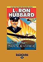 The Sky-Crasher (Large Print 16pt)