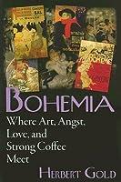 Bohemia: Where Art, Angst, Love, and Strong Coffee Meet