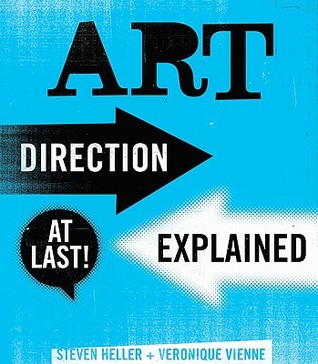 Art Direction Explained At Last By Steven Heller