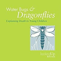 Water Bugs and Dragonflies Explaining Death to Children