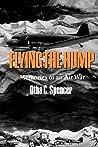 Flying the Hump: Memories of an Air War