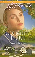 Courting Ruth (Hannah's Daughters, #1)