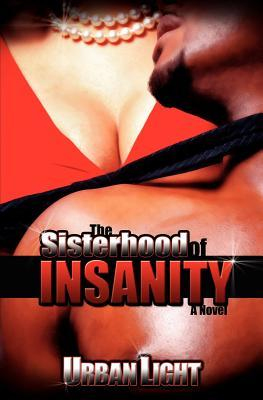 The Sisterhood of Insanity: Volume 1