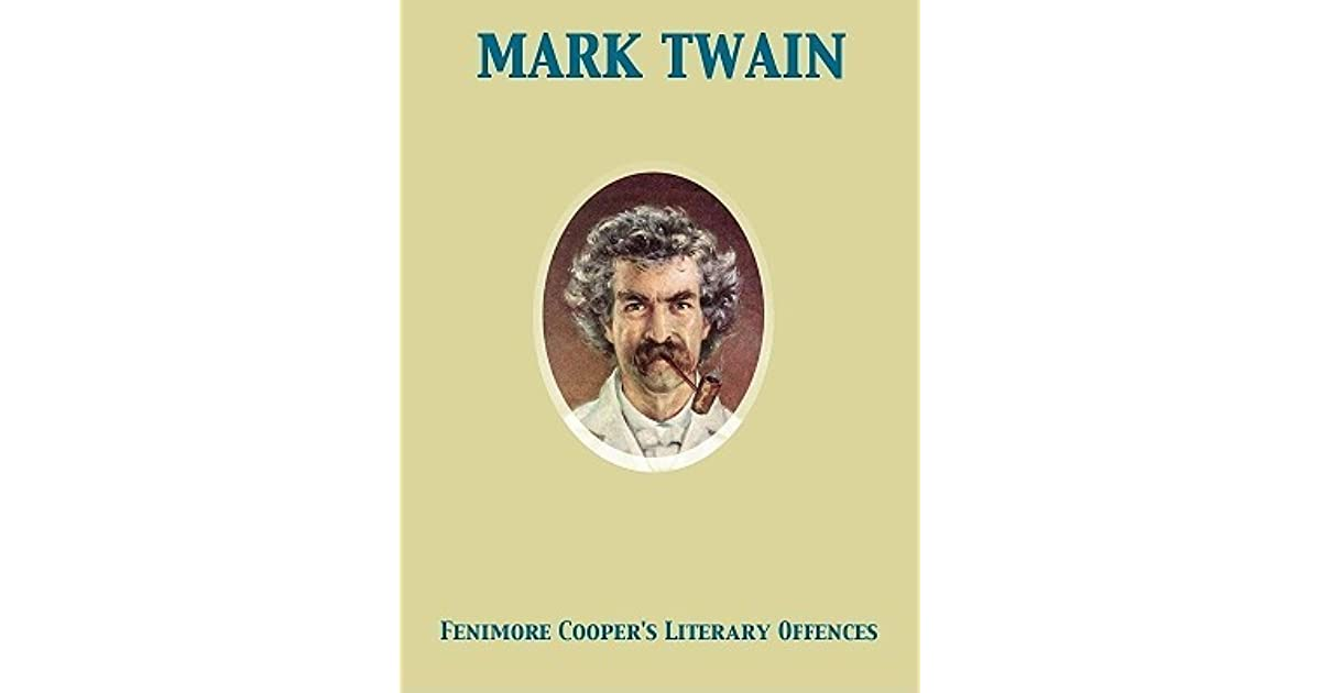 the shift from romanticism to realism in mark twains satire fenimore coopers literary offences English 102: american literature has been evaluated and recommended for 3 semester hours james fenimore cooper's the last of mark twain's the million.