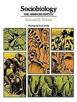 Sociobiology: The Abridged Edition