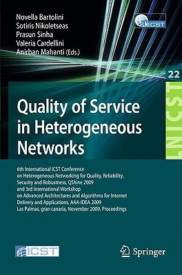 Quality of Service in Heterogeneous Networks: 6th International ICST Conference on Heterogeneous Networking for Quality, Reliability, Security and Robustness, QShine 2009 and 3rd International Workshop on Advanced Architectures and Algorithms for Inter...