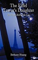 The Eiffel Tower's Daughter: The Truth Behind the Lies