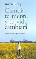 Cambia Tu Mente Y Tu Vida Cambiara/ Change Your Mind And Your Life Will Follow: 12 Principios Para El Dia A Dia / 12 Simple Principles (Spanish Edition)
