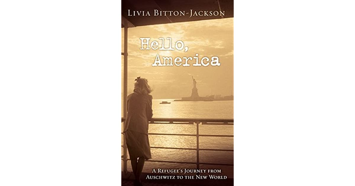 A Refugees Journey from Auschwitz to the New World America Hello