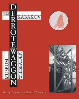 Ilya Kabakov: The Red Wagon