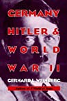 Germany, Hitler, and World War II: Essays in Modern German and World History
