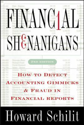 Financial Shenanigans  How to Detect Accounting Gimmicks & Fraud in Financial Reports, Third Edition