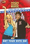 Get Your Vote On (High School Musical, Stories from East High, #8)