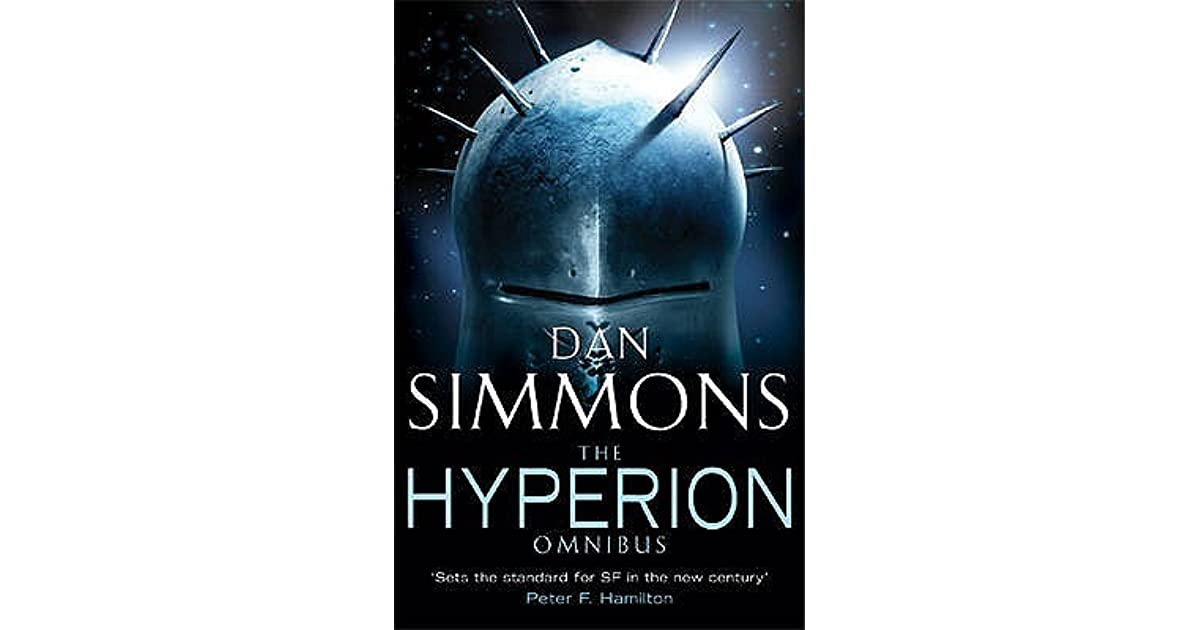The Hyperion Omnibus (Hyperion Cantos, #1-2) by Dan Simmons