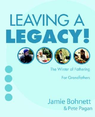 Leaving a Legacy!: For Grandfathers
