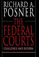 The Federal Courts: Challenge and Reform