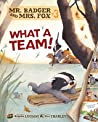 What a Team! (Mr. Badger and Mrs. Fox #3)