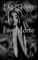I am Morte: A Short Story