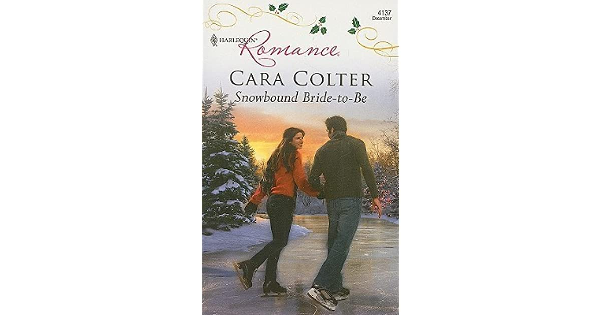 Snowbound Bride To Be By Cara Colter