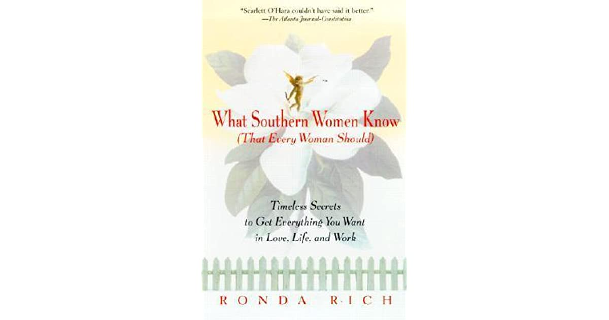 What Southern Women Know That Every Woman Should Timeless Secrets To Get Everything -7958