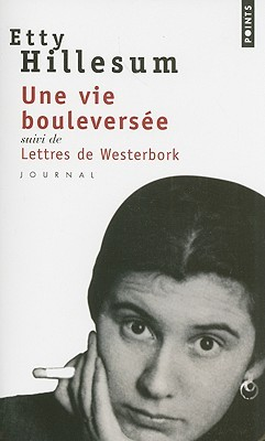 An Interrupted Life and Letters from Westerbork Etty Hillesum