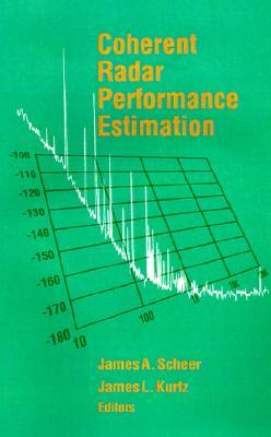 Coherent Radar Performance Estimation by James A. Scheer