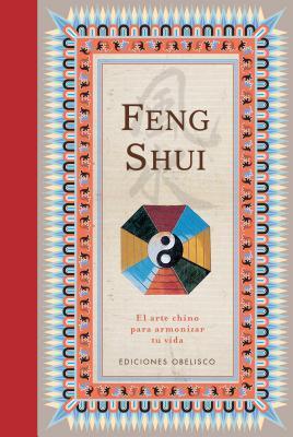Feng Shui: El Arte Chino Para Armonizar Tu Vida