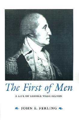 The First of Men  A Life of George Washington