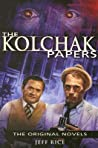 The Kolchak Papers: The Original Novels