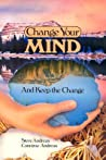 Change Your Mind--And Keep the Change: Advanced NLP Submodalities Interventions