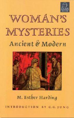 Women's Mysteries: Ancient & Modern (C.G. Jung Foundation)