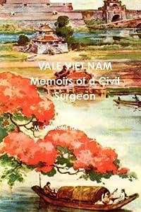 Vale Viet Nam Memoirs of a Civil Surgeon