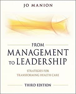 From Management to Leadership: Strategies for Transforming Health Care