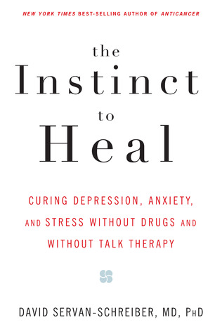 the instinct to heal curing depression anxiety and stress